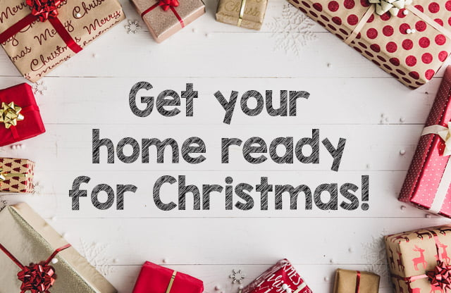 Get your home ready for Christmas!