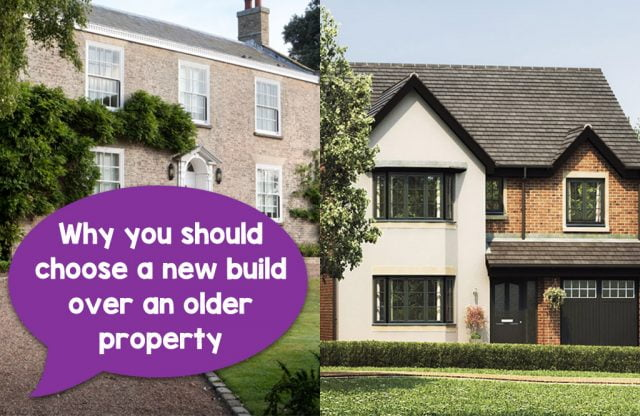 Reasons to choose a new build over an older property